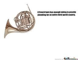 french horn by CrazyFool - Meme Center via Relatably.com