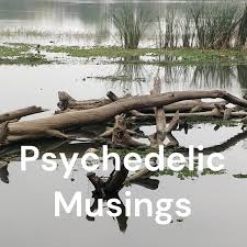 Psychedelic Musings