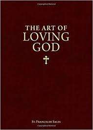 The Art of Loving God: Simple Virtues for the Christian ... - Amazon.com