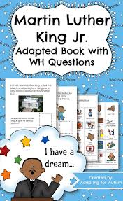 marter luther king jr adapted book comprehension check adapted book wh questions martin luther king jr this 9 page interactive book