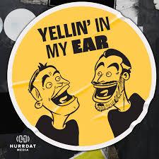 Yellin' In My Ear