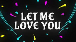 DJ Snake ft. Justin Bieber - Let Me <b>Love You</b> [Lyric Video] - YouTube