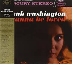 Dinah Washington - <b>I Wanna Be Loved</b> - Amazon.com Music
