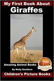 My First Book about <b>Giraffes</b> - Amazing <b>Animal</b> Books - Children's ...