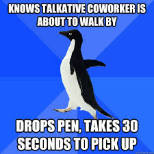 Knows talkative coworker is about to walk by drops pen, takes 30 ... via Relatably.com