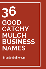 good catchy mulch business s different types everything 36 good catchy mulch business s