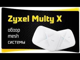 <b>Zyxel Multy X</b> - Крутая Mesh Система | Обзор и Настройка ...