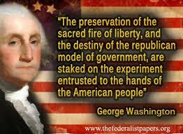 George Washington Quote – Sacred Fire of Liberty | The Federalist ... via Relatably.com