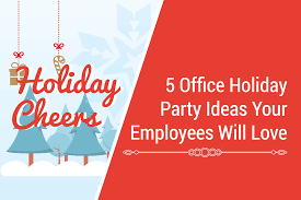5 office holiday party ideas your employees will love
