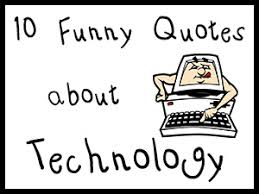 Funny Technology Quotes. QuotesGram