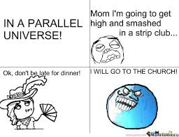 In A Parallel Universe! by cbforever - Meme Center via Relatably.com