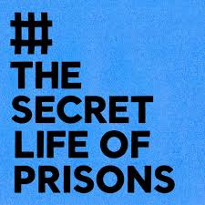 The Secret Life of Prisons podcast