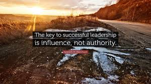 kenneth h blanchard quote the key to successful leadership is kenneth h blanchard quote the key to successful leadership is influence not