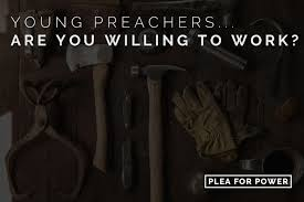revival articles archives plea for power young preachers are you willing to work