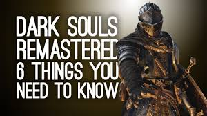 Dark Souls Remastered: 6 Things You Need To Know - YouTube
