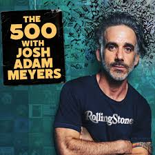 The 500 with Josh Adam Meyers