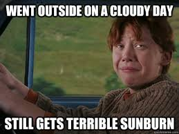 Went outside on a cloudy day still gets terrible sunburn - Ginger ... via Relatably.com