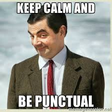 Keep Calm and Be Punctual - MR bean | Meme Generator via Relatably.com