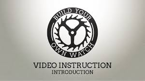 build your own watch video instruction intro build your own watch video instruction intro
