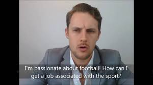 career advice q a how can i get a job associated football career advice q a how can i get a job associated football