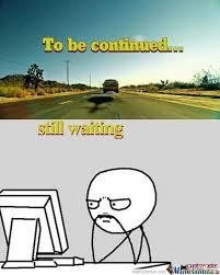 Still Waiting... by Vricks - Meme Center via Relatably.com