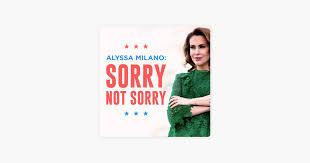 Alyssa Milano: <b>Sorry Not</b> Sorry on Apple Podcasts