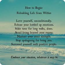 "Quotes: ""How to Begin ~ Rebuilding Life from Within: Love yourself ... via Relatably.com"