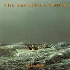 The <b>Beautiful South</b> - <b>Miaow</b> Lyrics and Tracklist | Genius