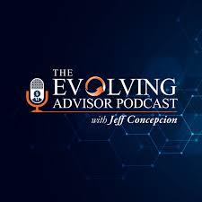 The Evolving Advisor Podcast