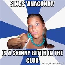 sings 'anaconda' is a skinny bitch in the club - Vkontakte Girl ... via Relatably.com