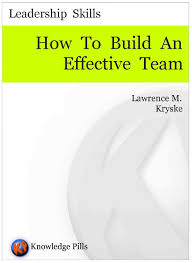 cheap effective team working examples effective team working get quotations middot how to build an effective team knowledge pills series leadership skills book 1