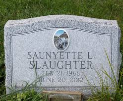 saunyette l jones slaughter a grave memorial