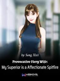 Provocative Fiery Wife: My Superior is a Affectionate Spitfire • Light ...