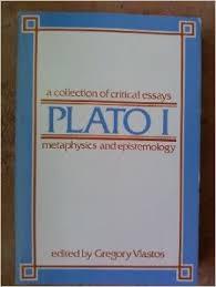 plato  a collection of critical essays  vol    metaphysics and    plato  a collection of critical essays  vol    metaphysics and epistamology