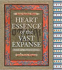 Heart <b>Essence</b> of the Vast Expanse: A <b>Story of</b> Transmission: Klein ...
