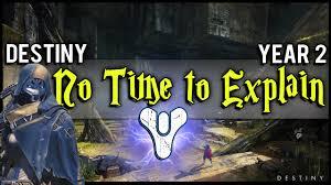 no time to explain destiny