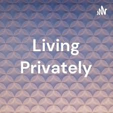 Living Privately