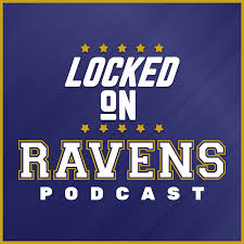 Locked On Ravens - Daily Podcast On The Baltimore Ravens