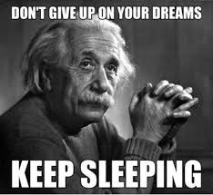 FunniestMemes.com - Funny Memes - [Don't Give Up On Your Dreams ... via Relatably.com