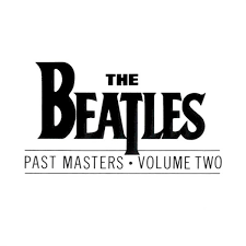<b>The Beatles</b> - <b>Past</b> Masters • Volume Two | Releases | Discogs