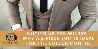 Why A <b>3</b>-<b>Piece</b> Suit Is Ideal For <b>Winter</b> | Vannoten Tailors