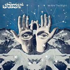 The <b>Chemical Brothers</b>: <b>We</b> Are the Night Album Review | Pitchfork
