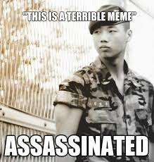 "This is a terrible meme"" Assassinated - Veteran College Student ... via Relatably.com"