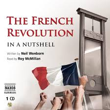 french revolution in a nutshell the unabridged naxos audiobooks