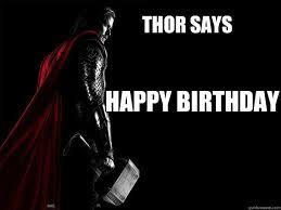 Thor happy birthday meme | thor says happy birthday - Thor ... via Relatably.com