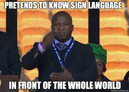 Scumbag South African Sign Language Interpreter – Meme | WeKnowMemes via Relatably.com