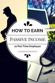 17 best ideas about part time jobs money earn how to earn passive income as a part time employee
