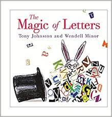The <b>Magic</b> of <b>Letters</b>: Johnston, Tony, Minor, Wendell ...