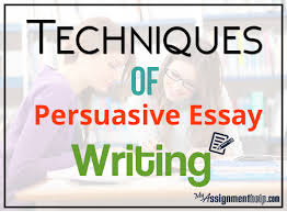 persuasive essay writing techniques essay help online custom essay help essay help essay assignment help essay the persuasive mode of writing