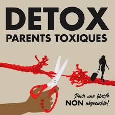DETOX PARENTS TOXIQUES